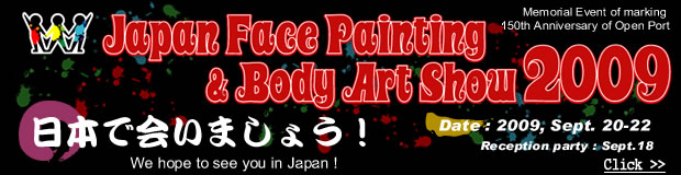 Japan Face Painting&Body Art Show 2009 We hope tp see you in Japan!